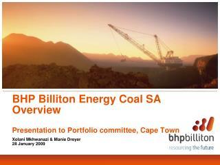 BHP Billiton Energy Coal SA Overview Presentation to Portfolio committee, Cape Town