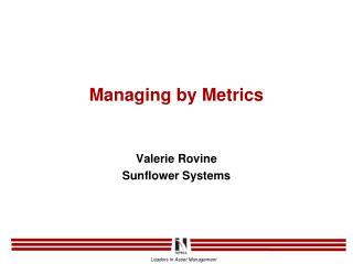 Managing by Metrics