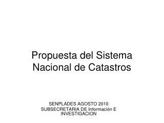 Propuesta del Sistema Nacional de Catastros