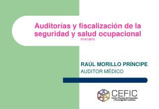 Auditorías y fiscalización de la seguridad y salud ocupacional 31/07/2012