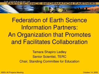 Tamara Shapiro Ledley Senior Scientist, TERC Chair, Standing Committee for Education