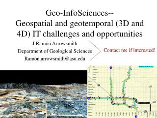 Geo-InfoSciences-- Geospatial and geotemporal (3D and 4D) IT challenges and opportunities