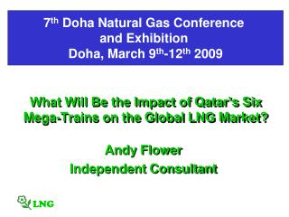 What Will Be the Impact of Qatar's Six Mega-Trains on the Global LNG Market?
