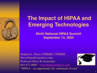 The Impact of HIPAA and Emerging Technologies  Ninth National HIPAA Summit September 13, 2004