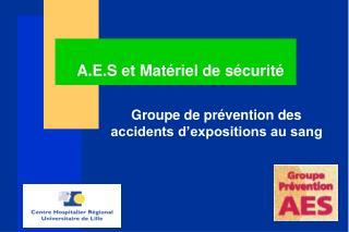 A.E.S et Matériel de sécurité