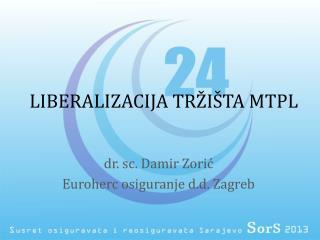 LIBERALIZACIJA TRŽIŠTA MTPL