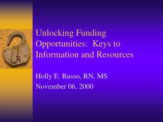 Unlocking Funding Opportunities:  Keys to Information and Resources