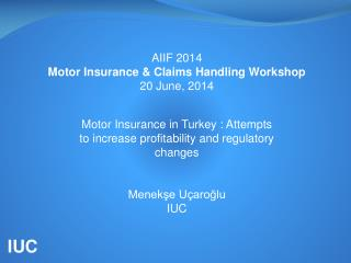 AIIF  2014 Motor Insurance & Claims Handling Workshop 2 0 June , 2014