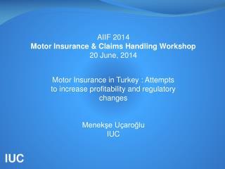 AIIF  2014 Motor Insurance & Claims Handling Workshop 2 0 June , 2014