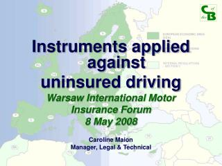 Instruments applied against  uninsured driving Warsaw International Motor  Insurance Forum