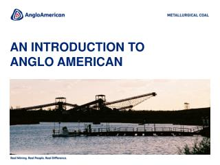 An introduction to  ANGLO AMERICAN