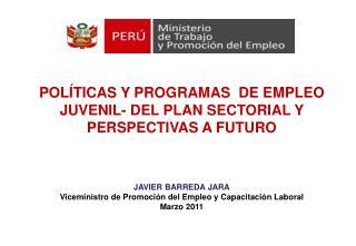 POLÍTICAS Y PROGRAMAS  DE EMPLEO JUVENIL- DEL PLAN SECTORIAL Y PERSPECTIVAS A FUTURO