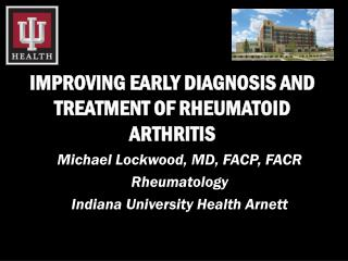 IMPROVING EARLY DIAGNOSIS AND TREATMENT OF RHEUMATOID ARTHRITIS