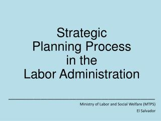 Strategic  Planning Process in the Labor Administration  _________________________________________