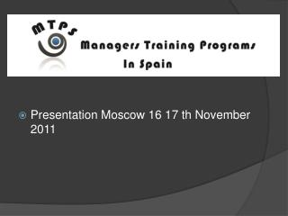 Presentation Moscow 16 17 th November 2011