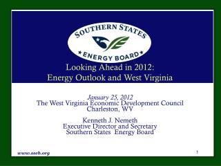 Looking Ahead in 2012:   Energy Outlook and West Virginia