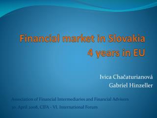 Financial market  in Slovakia 4  years  in EU