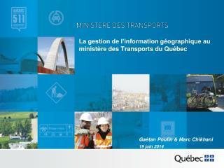 La gestion de l'information géographique au ministère des Transports du Québec