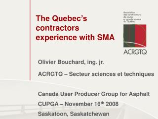 The Quebec�s contractors experience with SMA