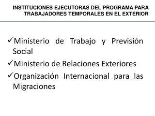 Ministerio de Trabajo y Previsión Social  Ministerio de Relaciones Exteriores