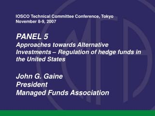 IOSCO Technical Committee Conference, Tokyo November 8-9, 2007    PANEL 5 Approaches towards Alternative Investments   R