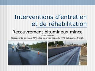Interventions d'entretien  et de réhabilitation