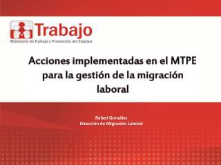 Acciones implementadas en el MTPE para la gestión de la migración laboral