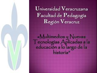"""«Multimedios y Nuevas Tecnologías Aplicadas a la educación a lo largo de la historia"""""""