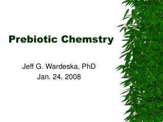 Prebiotic Chemstry