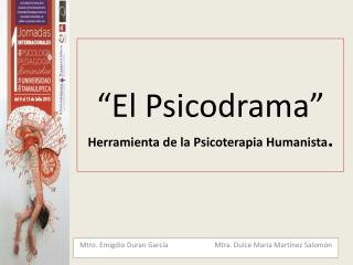 """El Psicodrama"" Herramienta de la Psicoterapia Humanista ."