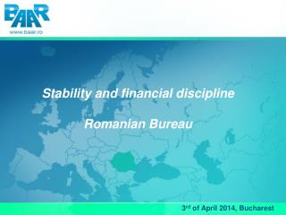 Stability and financial discipline  Romanian Bureau