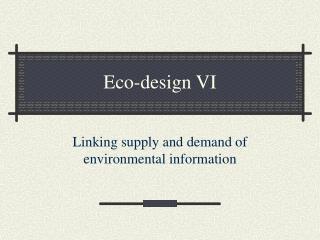 Eco-design VI