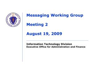 Messaging Working Group Meeting 2 August 19, 2009