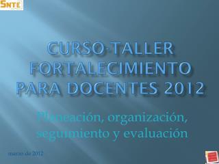 CURSO-TALLER FORTALECIMIENTO PARA DOCENTES 2012