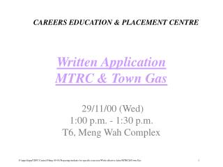 Written Application MTRC & Town Gas  29/11/00 (Wed) 1:00 p.m. - 1:30 p.m. T6, Meng Wah Complex