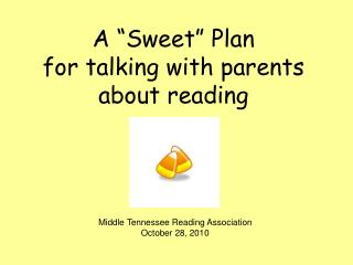 "A ""Sweet"" Plan for talking with parents  about reading"