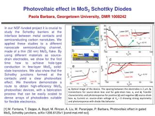 Photovoltaic effect in MoS 2  Schottky Diodes Paola Barbara, Georgetown University, DMR 1008242