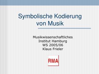 Symbolische Kodierung  von Musik