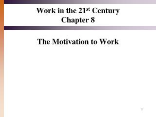 Work in the 21 st  Century Chapter 8
