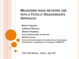Measuring road network use with a Totally Disaggregate Approach