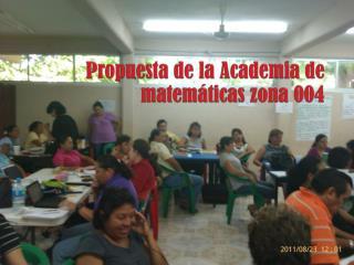 Propuesta de la Academia de matemáticas zona 004