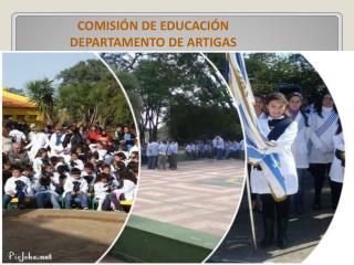 COMISI�N DE EDUCACI�N DEPARTAMENTO DE ARTIGAS