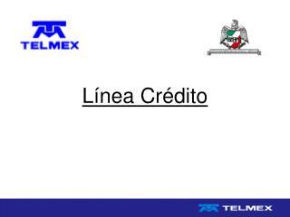 Línea Crédito