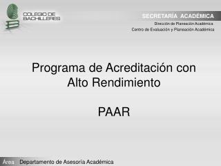 Programa de Acreditación con Alto Rendimiento PAAR