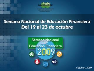 Semana Nacional de Educación Financiera Del 19 al 23 de octubre