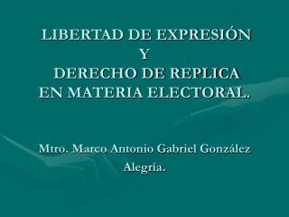 El artículo 6to constitucional.    Libertad de expresión.    El derecho de réplica.
