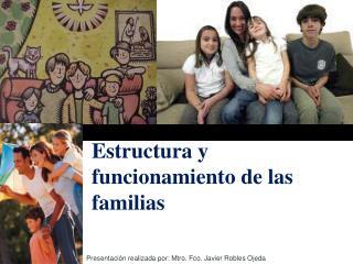 Estructura y funcionamiento de las familias