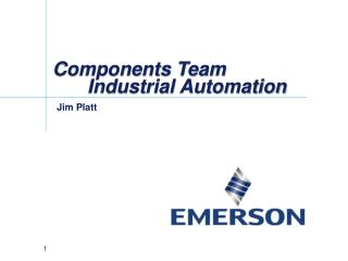 Components Team 	Industrial Automation