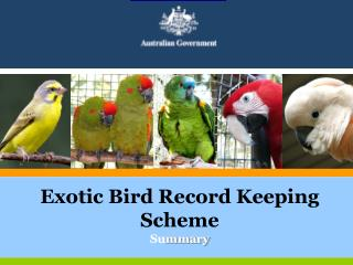 Exotic Bird Record Keeping Scheme Su mmary