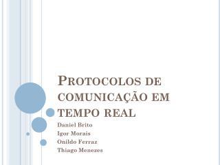 Protocolos de comunica��o em tempo real
